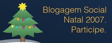 Blogagem Social Natal 2007 - Participe!