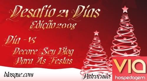 Desafio 21 Dias 2008 - Decore Seu Blog Para As Festas