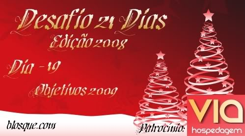 Desafio 21 Dias 2008 - Objetivos 2009