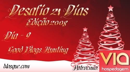 Desafio 21 Dias 2008 - Good Blogs Hunting